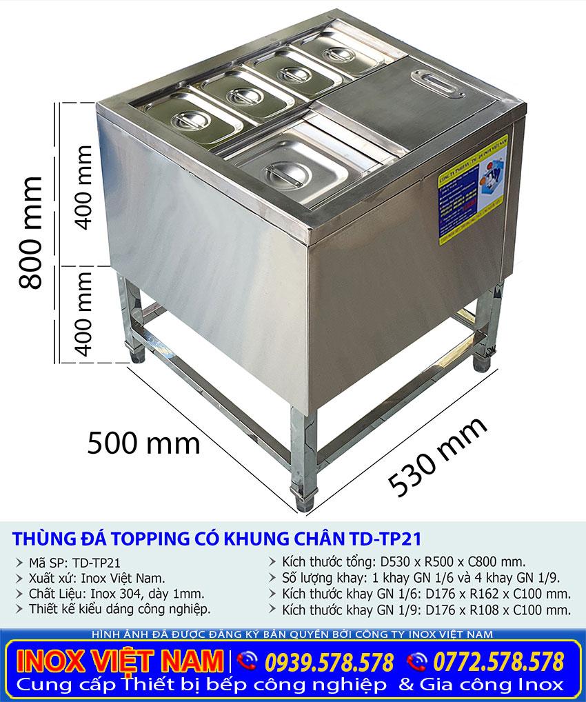 Tỷ lệ kích thước thùng đá inxo topping có khung chân TD-21